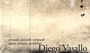 Diego Vasallo. Signos, paisajes, accidentes